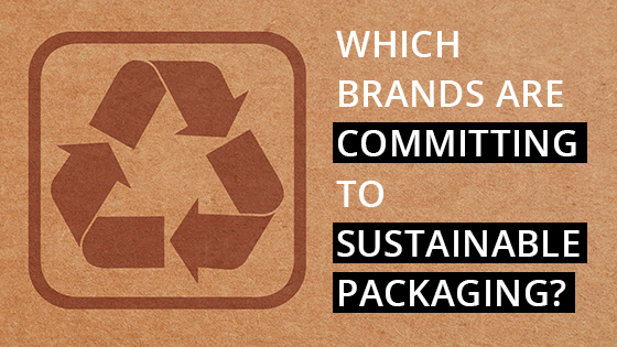 Which Brands are Committing to Sustainable Packaging
